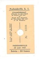 PROFONDEVILLE - Ticket D'entrée Pour Le Championnat D'Europe De Hors-bord En 1961 ( B250) - Tickets D'entrée