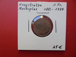 PRISON DE HOOGSTRATEN-MERKSPLAS 1 FRANC 1886-1927 - Collections