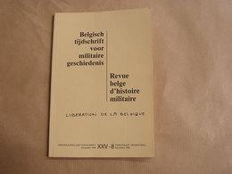 REVUE BELGE D' HISTOIRE MILITAIRE XXV 8 Guerre 40 45 Libération De La Belgique Service Santé Waterloo Empire Laeken - Geschiedenis