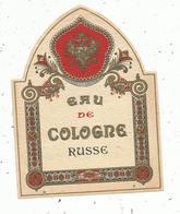 étiquette De Parfum , EAU DE COLOGNE RUSSE - Etiquetas