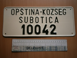 LICENSE PLATE MUNICIPALITY KOZSEG SUBOTICA Yugoslavia Special Vehicle NUMMERNSCHILD SERBIEN PLAQUE D'IMMATRICULATION - Number Plates