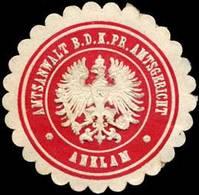 Anklam: Amtsanwalt Bei Dem Königlich Preussischen Amtsgericht - Anklam Siegelmarke - Cinderellas