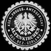 Altenkirchen: Koeniglich Preussisches Amtsgericht - Altenkirchen Reg. Bez. Coblenz Siegelmarke - Cinderellas