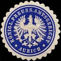 Aurich: Königlich Preussisches Amtsgericht - Aurich Siegelmarke - Cinderellas