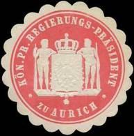 Aurich: Kön. Pr. Regierungs-Präsident Zu Aurich Siegelmarke - Cinderellas