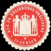 Aurich: Königlich Preussischer Regierungs - Präsident Zu Aurich Siegelmarke - Cinderellas