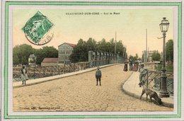 CPA - BEAUMONT-sur-OISE (95) - Vue Du Pont Sur L'Oise En 1908 - Carte Colorisée D'aspect Toilé - Beaumont Sur Oise