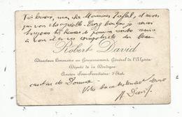 Carte De Visite , R. David ,député De La Dordogne , Directeur Honoraire Au Gouvernement Général De L'Algérie - Tarjetas De Visita