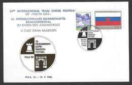 Chess, Yugoslavia Pula, 14.05.1990, Machine Cancel & Cachet On Card, International Team Festival - Schach