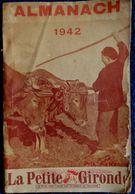 La Petite Gironde - Almanach 1942 - Couverture Un Peu Usée . - Bücher, Zeitschriften, Comics