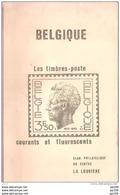 BELGIQUE Les Timbres Poste Courant Et Les TP Fluorescents / Phosporescents  (polémique Intéressante)  - Taches - Littérature