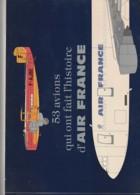 - AVIATION -- AIR FRANCE  -- Brochure Luxe 53 Avions Qui Ont Fait L'Histoire - - Publicidad