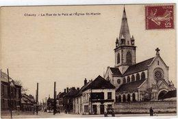 Chauny La Rue De La Paix Et Eglise - Chauny