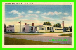 ELKTON, MD - RECREATION HALL, ERECTED IN 1943 - DEL MAR NEWS AGENCY - - Etats-Unis