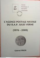 L'agence Postale Navale Du B.A.P. Jules Verne (1976-2008) - Militärpost & Postgeschichte