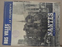 """Revue De 1943 """"nos Villes Dans La Tourmente Nantes"""" - Vieux Papiers"""