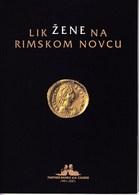Croatia 2001, Images Of Woman On Roman Coins, Lik žene Na Rimskom Novcu / Book, Catalogue - Livres & Logiciels