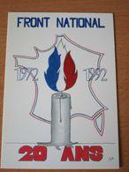 CARTE POSTALE FRONT NATIONAL 20 ANS 1972 1992 SERIE LIMITEE N°411 - Partis Politiques & élections
