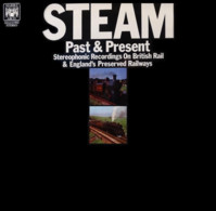 * LP *  STEAM - PAST & PRESENT (Stereophonic Recordings On British Rail & Englandś Preserved Railways) - Vinylplaten