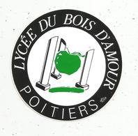 Autocollant , école , LYCEE DU BOIS D'AMOUR ,POITIERS - Autocollants