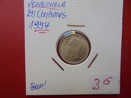 VENEZUELA 25 CENTIMOS ARGENT 1954 SUPERBE+++ - Venezuela
