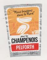 BIERE PELICAN NOUS BRASSONS DANS LE NORD POUR LES CHAMPENOIS - BRASSERIE PELFORTH MONS EN BAROEUL NORD FRANCE  - A VOIR - Bière
