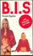No PAYPAL !! : Bis 1 ( B.I.S ) Francis Tigrone Folles Du Fuel , Éo EP Roman Érotique Sex 1974 Premières TTBE/NEUF Livre - Libri, Riviste, Fumetti