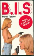 No PAYPAL !! : Bis 2 ( B.I.S ) Francis Tigrone Trop , Pas Assez, Éo EP Roman Érotique Sex 1974 Premières TTBE/NEUF Livre - Libri, Riviste, Fumetti