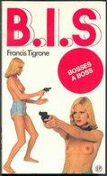 No PAYPAL !! : Bis 6 ( B.I.S ) Francis Tigrone Bosses A Boss , Éo EP Roman Érotique Sex 1975 Premières TTBE/NEUF Livre - Libri, Riviste, Fumetti