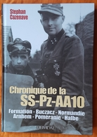 LIVRE - CHRONIQUE DE LA SS Pz AA10 - S. CAZENAVE - ED. HEIMDAL - 2° GUERRE MONDIALE - ARMEE ALLEMANDE- BIOGRAPHIE - Livres