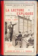 M. Prot / A. Déret - La Lecture Expliquée à L'École Primaire - Librairie Des Écoles / A. Thorinaud - ( 1910 ) . . - Livres, BD, Revues