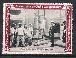 Reklamemarke Kaiserliche Marine, Seemanns-Erholungsheim, Kaier Wilhelm II. Beim Geschützexerzieren - Cinderellas