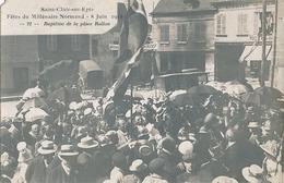 SAINT CLAIR SUR EPTE - CARTE PHOTO - N° 21 - FETE DU MILLENAIRE NORMAND 8 JUIN 1911 - BAPTEME DE LA PLACE ROLLON - France