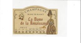 ETIQUETTE   CHAMPAGNE LA DAME DE LA RENAISSANCE  ***   RARE A SAISIR ****** - Champagne