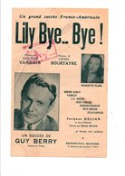 PARTITION LILY BYE...BYE MAURICE VANDAIR / HENRI BOURTAYRE - Partitions Musicales Anciennes