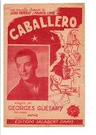 PARTITION CABALLERO LOUIS POTERAT / FRANCIS LOPEZ - Partitions Musicales Anciennes