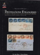 LES DESTINATIONS ETRANGERES Par Huys Et Kaiser  336 Pages Reliure Jaquette Papier Glacé - Philatelie Und Postgeschichte