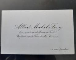 CARTE VISITE ANCIENNE ALBERT MICHEL LEVY GEOLOGUE CONSERVATOIRE DES EAUX & FORETS 26 RUE SPONTINI SCIENTIFIQUE - Cartes De Visite