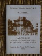 CABASSOLE MARCEL AUDEMAS UN MAS EN CAMARGUE ENTRE LES DEUX GUERRES MONDIALES AMIS DU VIEIL ARLES - Provence - Alpes-du-Sud