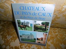 Philippe SEYDOUX : CHATEAUX Du PAYS De CAUX Et Du PAYS De BRAY , 1987 - Normandie