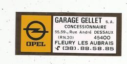 Autocollant ,  Automobile , GARAGE GELLET ,  OPEL ,  FLEURY LES AUBRAIS , Loiret - Autocollants
