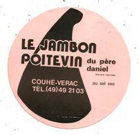 Autocollant , LE JAMBON POITEVIN Du Père DANIEL ,  COUHE-VERAC , Couleur Rouge - Pegatinas