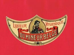 1 Etiquette ...LIQUEUR HYGIENIQUE DU MINEUR BELGE Litho Myncke Bruxelles - Etiquettes