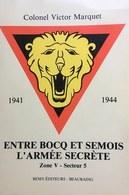Entre Bocq Et Semois, L'Armée Secrète Zone V Secteur 5, Victor Marquet, Remy éditeurs, 1984 - Livres, BD, Revues