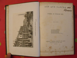 Art And Nature Under An Italian Sky 1860. London Edinburgh New-york Thomas Nelson - Old Books