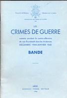 Les Crimes De Guerre Commis Par L'armée Allemande En 1944/1945. Bande. - Documents