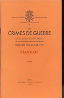 Les Crimes De Guerre Commis Par L'armée Allemande En 1944/1945. Stavelot. - Documents