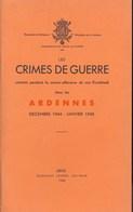 Les Crimes De Guerre Commis Par L'armée Allemande En 1944/1945. Région Des Ardennes. - Documents