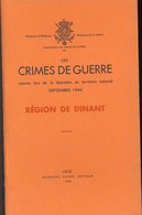 Les Crimes De Guerre Commis Par L'armée Allemande En 1944/1945. Région De Dinant. - Documents