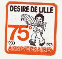 Autocollant Sticker Desire DE LILLE 75 ° Anniversaire 1903 - 1978 - Stickers